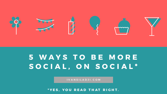 5 ways to be less 'un-social' on social media