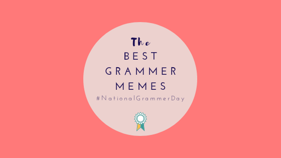 A compilation of the internet's best memes on #NationalGrammerDay